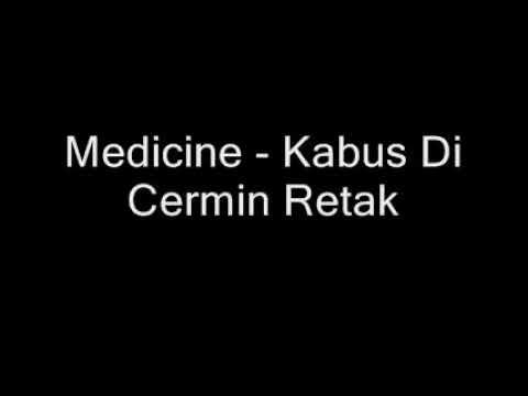 Medicine   Kabus Di Cermin Retak LIRIK HQ 1992
