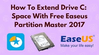 how to extend drive c space with free Easeus Partition Master 2017