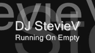 Dj StevieV - Running on Empty (audio)