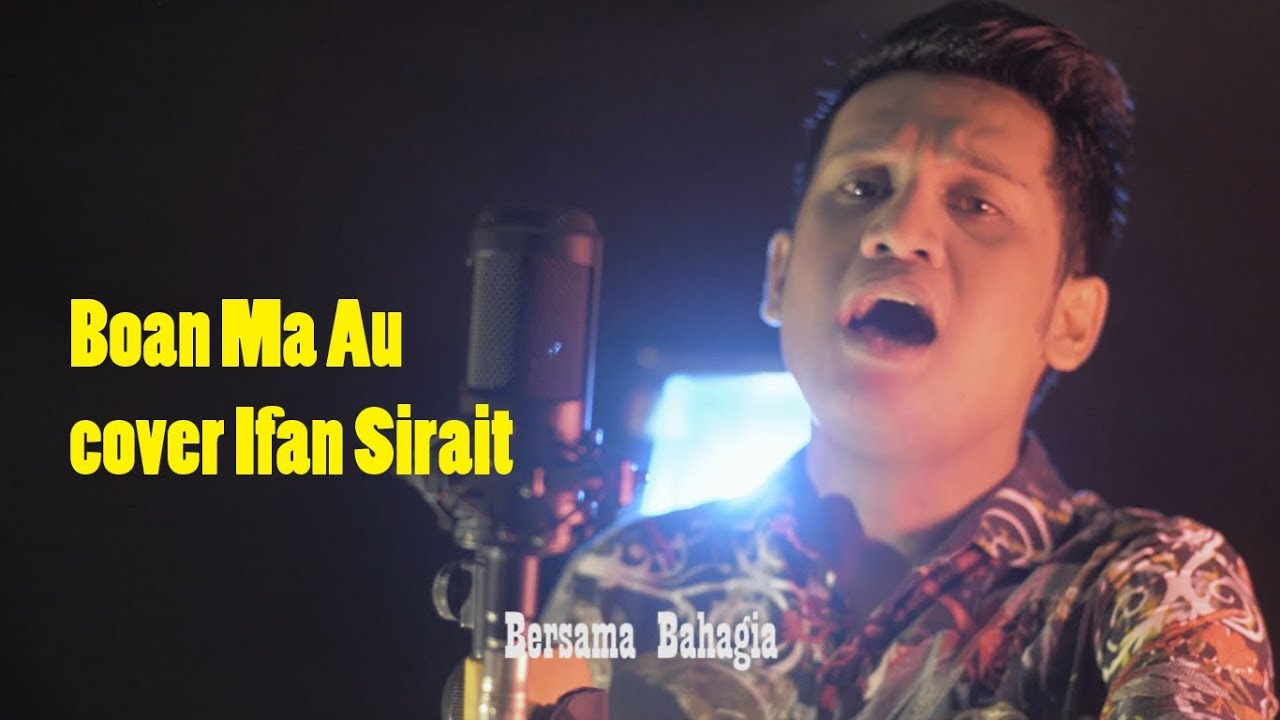Boan Ma Au Cover Ifan Sirait By Nedi Panjaitan Production