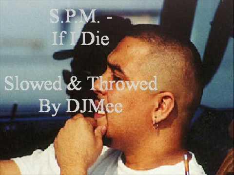 SPM - If I Die (Slowed & Throwed by DJMee)