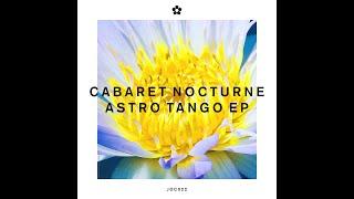 Cabaret Nocturne - Astro Tango (Original Mix)