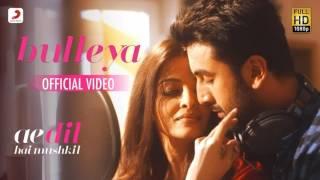 Bulleya-Full Song | Ae dil hai Mushkil | Ranbir | Aishwarya
