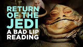 RETURN OF THE JEDI: A Bad Lip Reading
