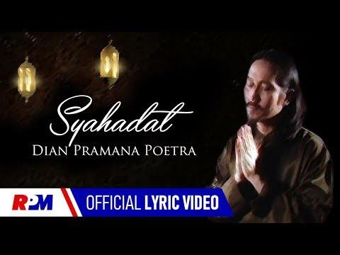 Dian Pramana Poetra - Syahadat (Official Lyric Video)