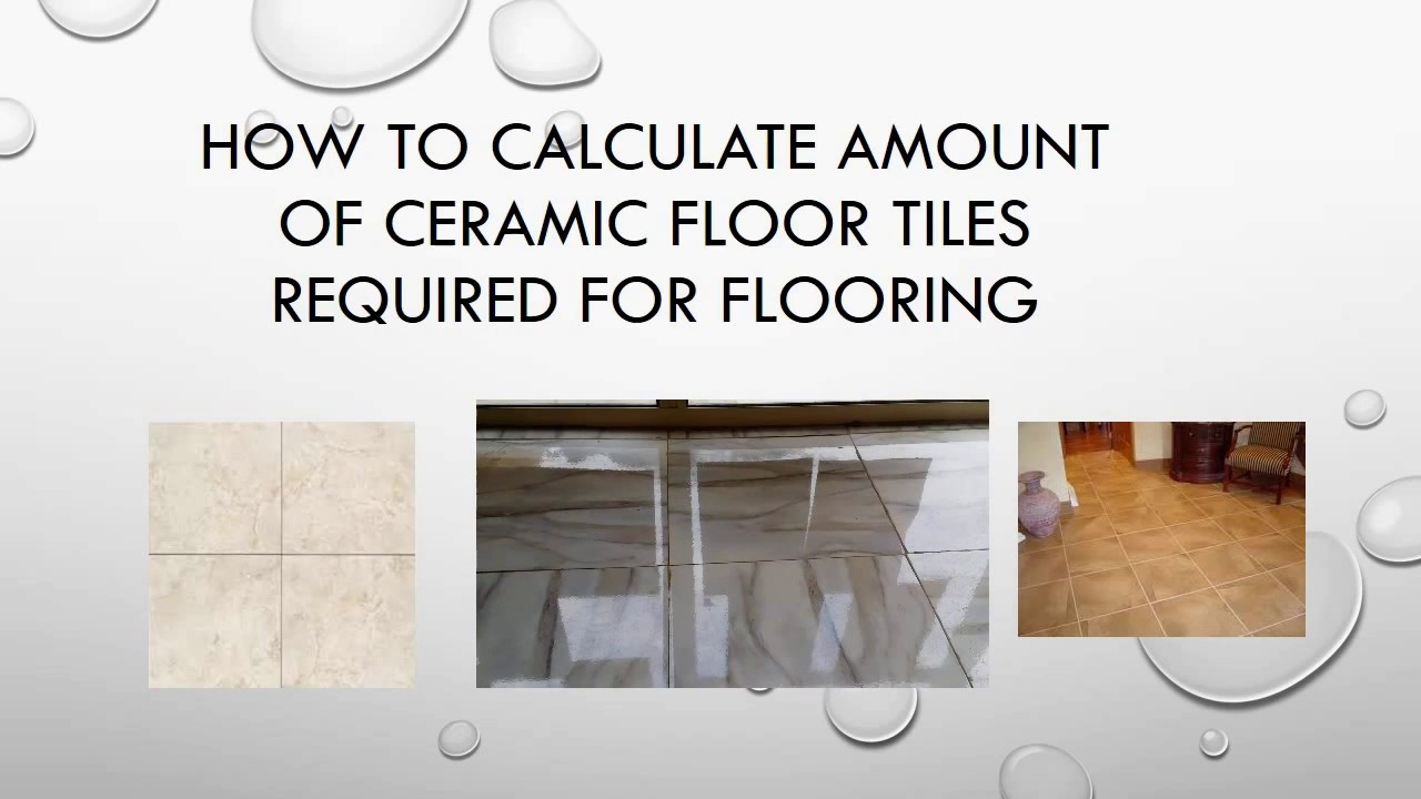 How to Calculate amount of ceramic floor tiles required for flooring ...
