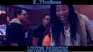 E-ThaBoss- Lovers Paradise Offical Video
