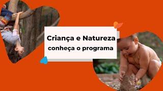 Criança Natureza   Conheça o programa