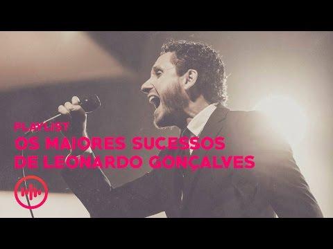 Os Maiores Sucessos de Leonardo Gonçalves - Mais tocadas do gospel 2016 [NOVO]