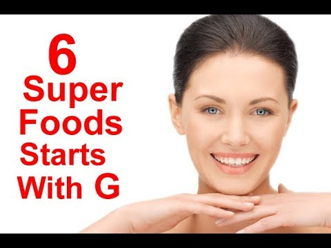 6 Superfoods Start With G - Benefits of Superfoods - Antioxidant, Anti inflammation - Part 1