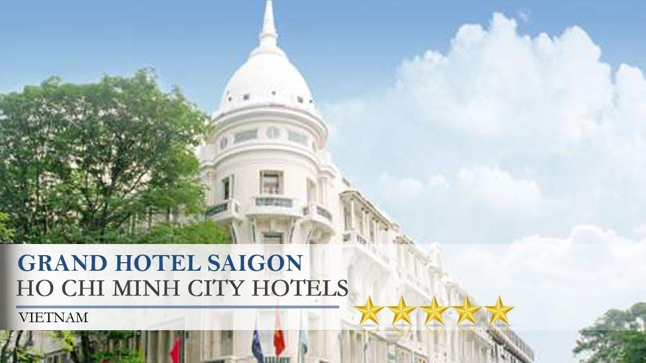 Grand Hotel Saigon Ho Chi Minh City Hotels Vietnam Us Travel