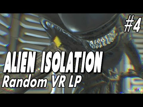 """Alien Isolation - Oculus Rift DK2 LP - #4 """"That wasn't a, uh, very good idea"""""""