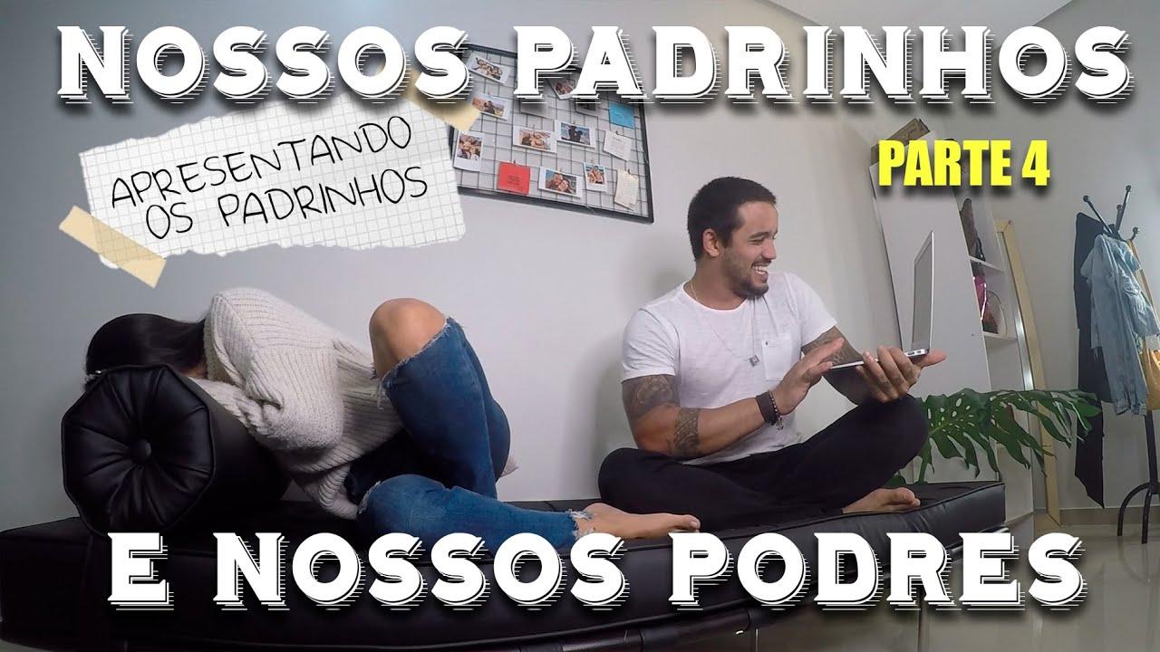 NOSSOS PADRINHOS E NOSSOS PODRES (PARTE 4)