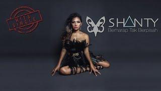 Gambar cover Shanty - Berharap Tak Berpisah (Official Video Lyric)