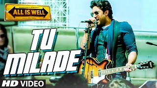 tu milade video song ankit tiwari abhishek bachchan all is well t series