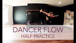 Dancer Flow - Half | Flow Yoga with Sara Ann Comte