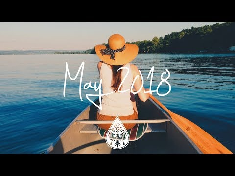 Indie/Pop/Folk Compilation - May 2018 (1½-Hour Playlist)