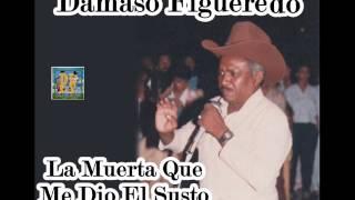 Damaso Figueredo - La Muerta Que Me Dio El Susto