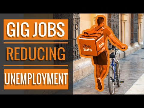 Gig Jobs Are Reducing The Unemployment Rate.