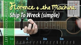 Florence & The Machine - Ship To Wreck guitar lesson for beginners