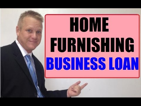 Get A Home Furnishing Store Small Business Loan Here