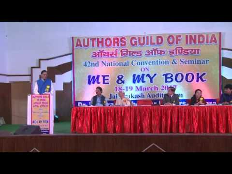 """Authors Guild of India, 42 Annual Seminar """"Me and My Book"""" Agra,18 March 2017"""