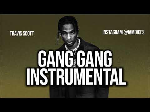 "Travis Scott & Sheck Wes ""GANG GANG"" Instrumental Prod. by Dices *FREE DL*"