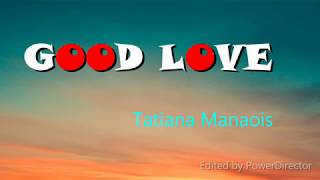 tatiana-manaois---good-love