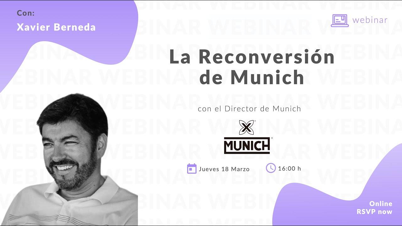 La Reconversión de Munich con Xavier Berneda