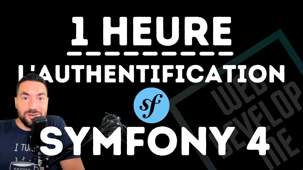 ? SYMFONY 4/4 : 1H POUR COMPRENDRE L'AUTHENTIFICATION !