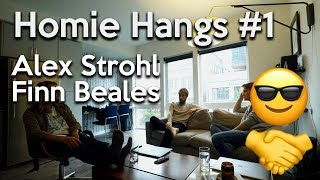 Homie Hangs Podcast #1 - Alex Strohl & Finn Beales