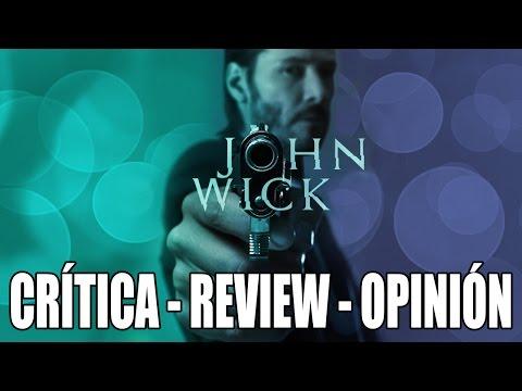 John Wick - CRÍTICA - REVIEW - OPINIÓN - John Doe - HD - Keave Reeves