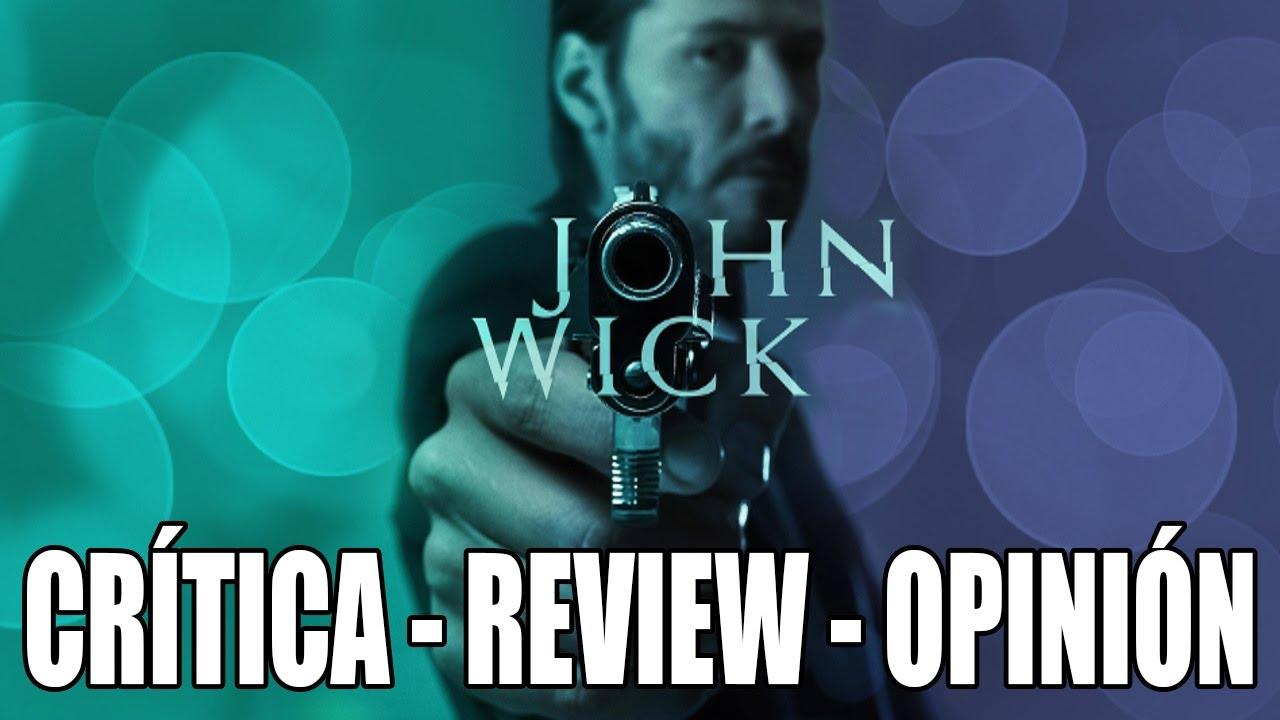 Ver John Wick – CRÍTICA – REVIEW – OPINIÓN – John Doe – HD – Keave Reeves en Español