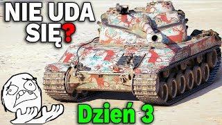 NIE UDA SIĘ? - DYCHA W TYDZIEŃ - DZIEŃ 3 - World of Tanks