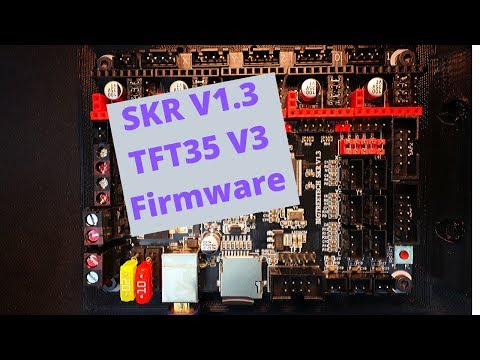 SKR 1.3 - TFT35 V3 Firmware Upgrade  (2 Of 3)