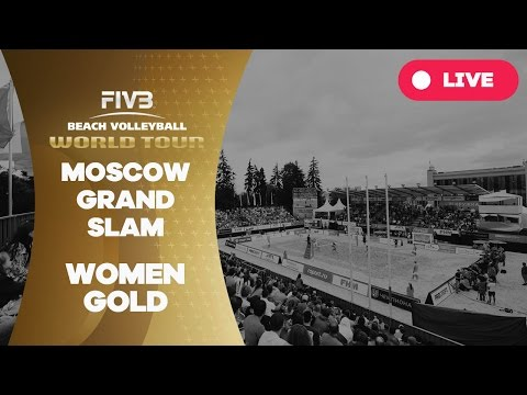Moscow Grand Slam - Women Gold - Beach Volleyball World Tour