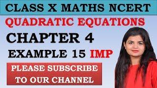 Chapter 4 Quadratic Equations Example 15 Class 10 Maths NCERT