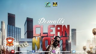 Demalli -  Clean N'Out [Quadrillionaire Riddim] February 2019