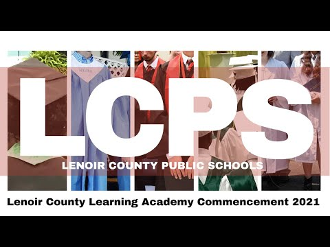 2020-2021 Lenoir County Learning Academy Commencement Ceremony