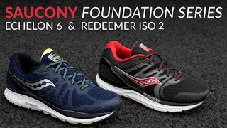 Saucony Echelon 6 & Redeemer ISO 2 - Foundation Series - Running Shoe Overview