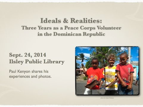 Ideals and Realities: Three Years in the Peace Corps in the Dominican Republic