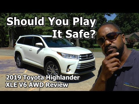 2019 Toyota Highlander XLE V6 AWD Review - Should You Play It Safe?