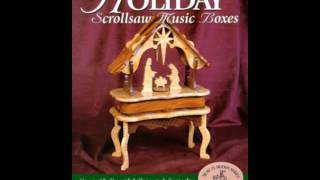 Home Book Review: Holiday Scroll Saw Music Boxes By Rick Longabaugh, Karen Longabaugh