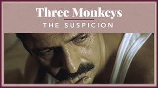 Three Monkeys - The Suspicion