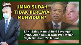 Sah! Zahid Hamidi Beri Bayangan Umno Akan Keluar Dari Pn Setelah Najib Dihųkum 72 Tahun?