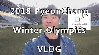 2018 PyeongChang Winter Olympic Games VLOG