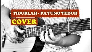 Cover dan Chord - Tidurlah by Payung Teduh