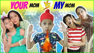 YOUR Mom vs MY Mom | MyMissAnand  | ShrutiArjunAnand