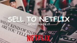 PITCHING NETFLIX A DOCUMENTARY FILM How to contact, pitch & sell movie or show