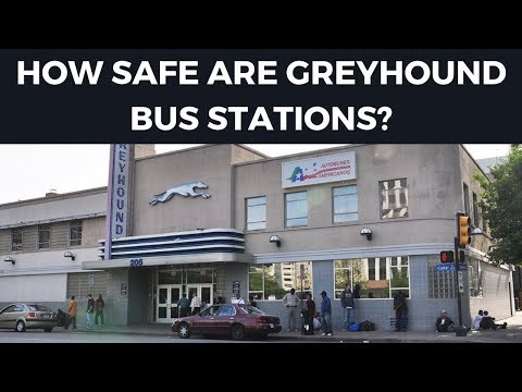 Are Greyhound BUS STATIONS Safe?